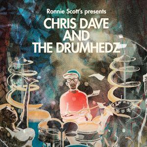 Ronnie Scott's presents Chris Dave & The Drumhedz