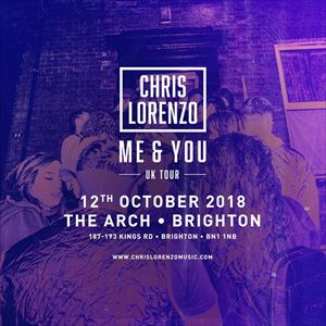 CHRIS LORENZO - ME & YOU TOUR