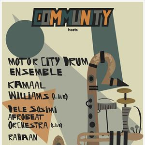 Community w/ MCDE, Kamaal Williams & more