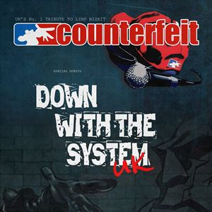 Counterfeit / Down With The System UK
