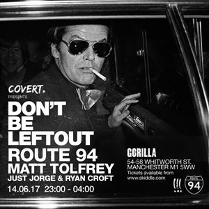 Covert presents DBLO - Route 94 & Matt Tolfrey