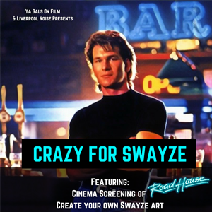 Crazy For Swayze - Patrick Swayze Night