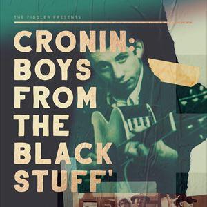 Cronin: Boys From The Black Stuff
