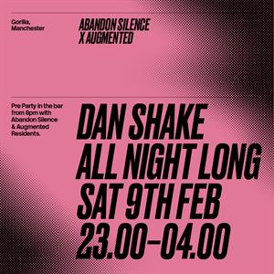 Augmented. w/ Dan Shake (all night long)