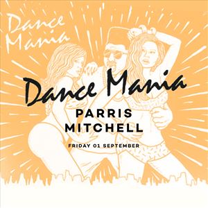 Dance Mania with Parris Mitchell