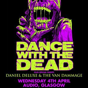 DANCE WITH THE DEAD + DANIEL DELUXE - GLASGOW