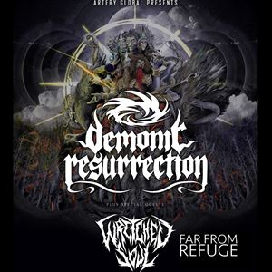 Demonic Resurrection + Wretched Soul & guests