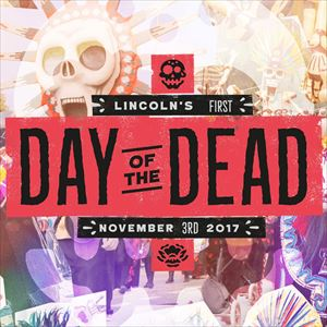 Day Of The Dead - Lincoln 2017