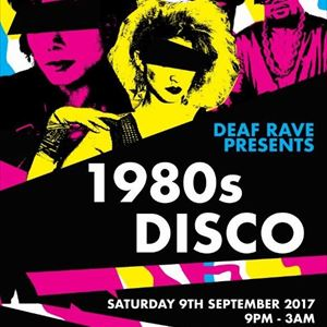 Deaf Rave presents 1980s Disco