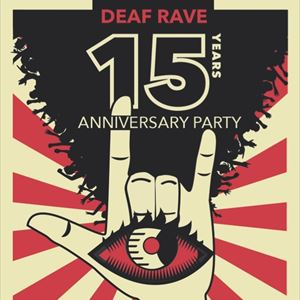Deaf Rave 15 Years Anniversary Party