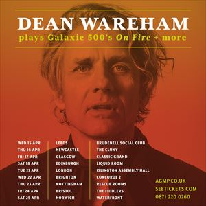 Dean Wareham plays Galaxie 500 tickets in