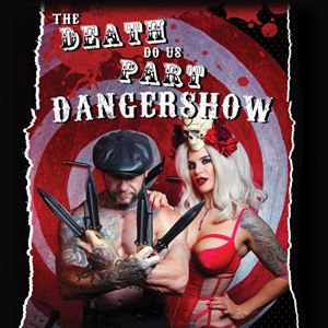 The Death Do Us Part Dangershow