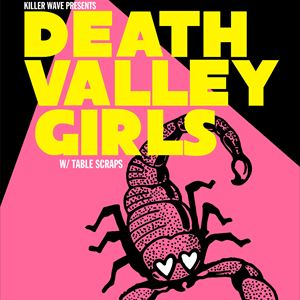 Death Valley Girls with Table Scraps & Guests