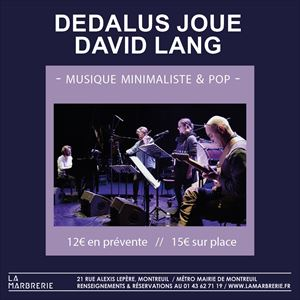 Dedalus joue David Lang à La Marbrerie