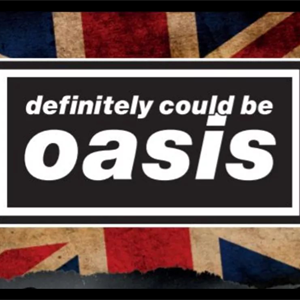 Definitely Could Be Oasis - Comes to Brighton