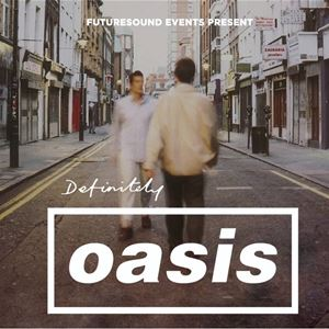 MK11 Presents: Definitely Oasis - Tribute to Oasis
