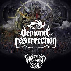 DEMONIC RESURRECTION + WRETCHED SOUL - GLASGOW