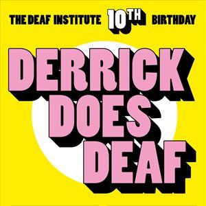DERRICK DOES DEAF