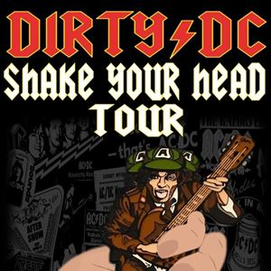 DIRTY DC SHAKE YOUR HEAD TOUR AT THE STATION
