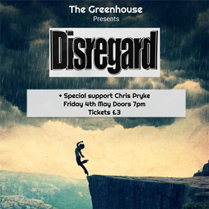 Disregard + Special guest Chris Pryke (rearranged)