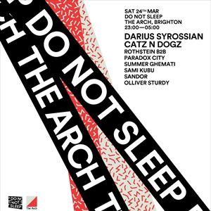 Do Not Sleep: Darius Syrossian + Catz 'N Dogz