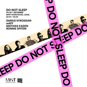 Do Not Sleep - Darius Syrossian, wAFF + more