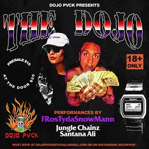 DOJO PVCK presents: The Dojo ft. FRosTydaSnowMann