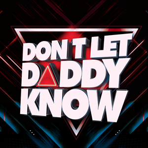 Don't Let Daddy Know