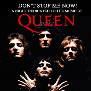 Don't Stop Me Now: A night dedicated to Queen