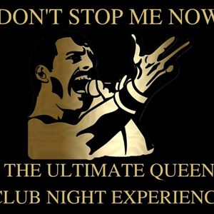 Don't Stop Me Now - The Ultimate Queen Club Night