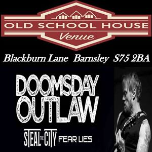 Doomsday Outlaw + Fear Lies + Steal the City