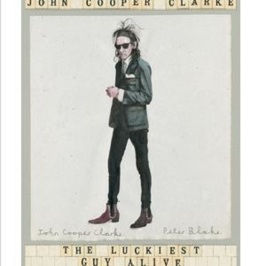DR JOHN COOPER CLARKE - LUCKIEST GUY ALIVE TOUR