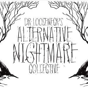 Dr. Looseneck's Alternative Nightmare Collective