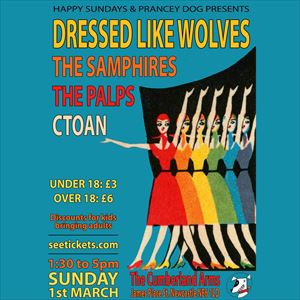 Dressed Like Wolves/The Samphires/The Palps/CTOAN