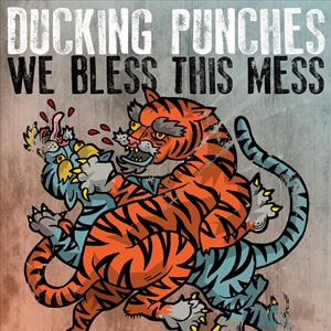 DUCKING PUNCHES & WE BLESS THIS MESS