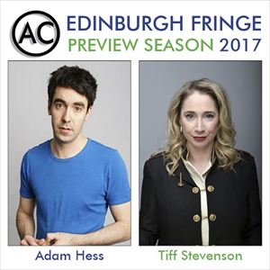 Edinburgh Previews: Adam Hess & Tiff Stevenson