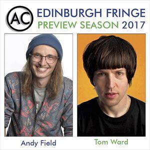 Edinburgh Previews: Andy Field & Tom Ward