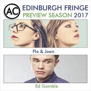 Edinburgh Previews: Flo & Joan and Ed Gamble