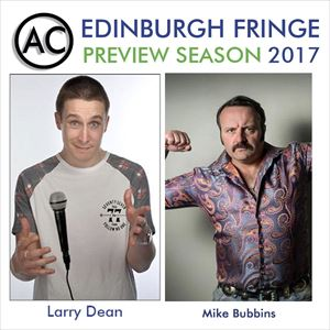 Edinburgh Previews: Larry Dean & Mike Bubbins