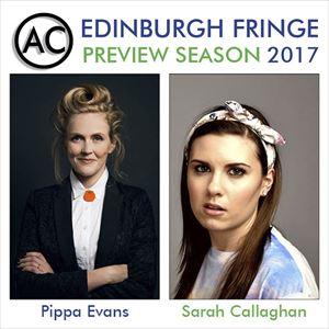 Edinburgh Previews: Pippa Evans & Sarah Callaghan