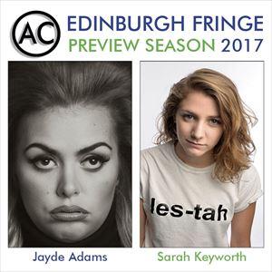 Edinburgh Previews: Sarah Keyworth & Jayde Adams