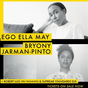 Ego Ella May & Bryony Jarman-Pinto
