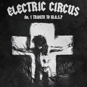 Electric Circus - No 1 Tribute to WASP