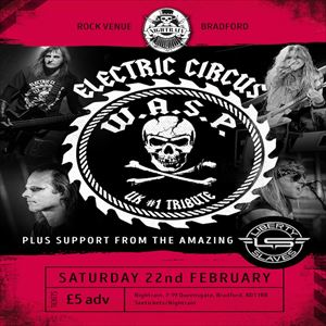 Electric Circus W.A.S.P Tribute + Liberty Slaves