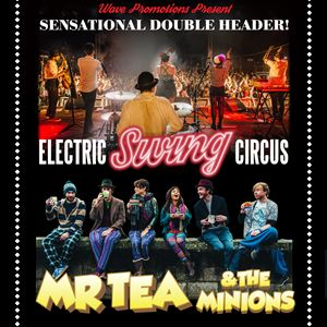 Electric Swing Circus & Mr Tea and The Minions