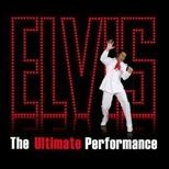 Elvis - The Ultimate Performance