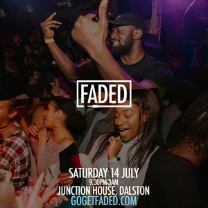Faded at Junction House - Sat 14 July