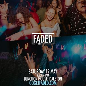 Faded at Junction House - Sat 19 May
