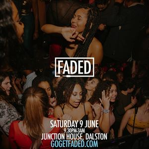 Faded at Junction House - Sat 9 June