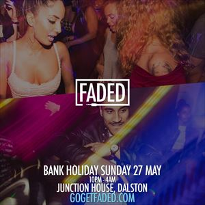 Faded Bank Holiday Special - Sun 27 May